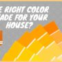 Have You Picked The Right Color Shade For Your House?